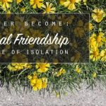 Together Become: Spiritual Friendship in an Age of Isolation